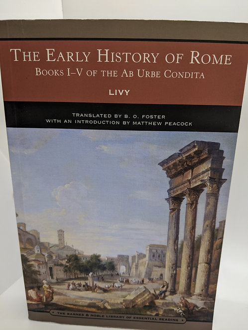 The Early History of Rome: Books I-V of the Ab Urbe Condita