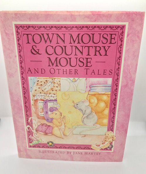 Town Mouse & Country Mouse and Other Tales