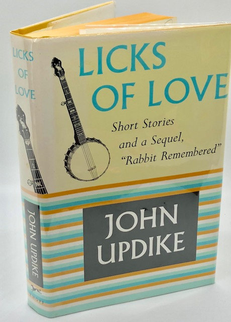 "Licks of Love: Short Stories and a Sequel, ""Rabbit Remembered"", by John Updike"