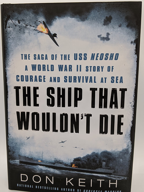 The Ship That Wouldn't Die: The Saga of the USS Neosho