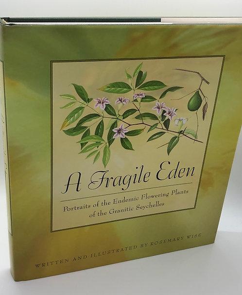 A Fragile Eden: Portaits of Endemic Flowering Plants of the Granitic Seychelles