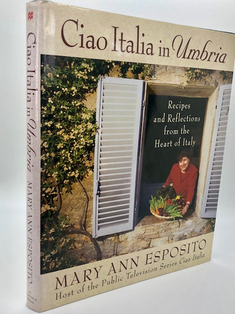 Ciao Italia in Umbria: Recipes from the Heart of Italy