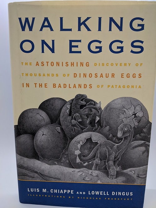 Walking on Eggs: The Astonishing Discovery of Thousands of Dinosaur Eggs
