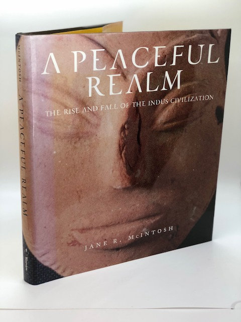 The Peaceful Realm: The Rise and Fall of the Indus Civilization