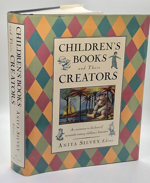 Children's Books and Their Creators, Edited by Anita Silvey
