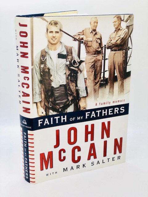 Faith of My Fathers, A Family Memoir, by John McCain with Mark Salter