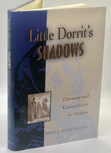 Little Dorrit's Shadows: Character and Contradiction In Dickens