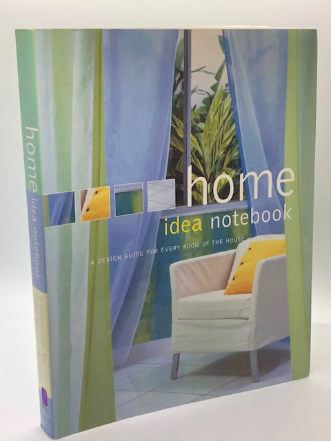 Home Idea Notebook, A Design Guide for Every Room of the House