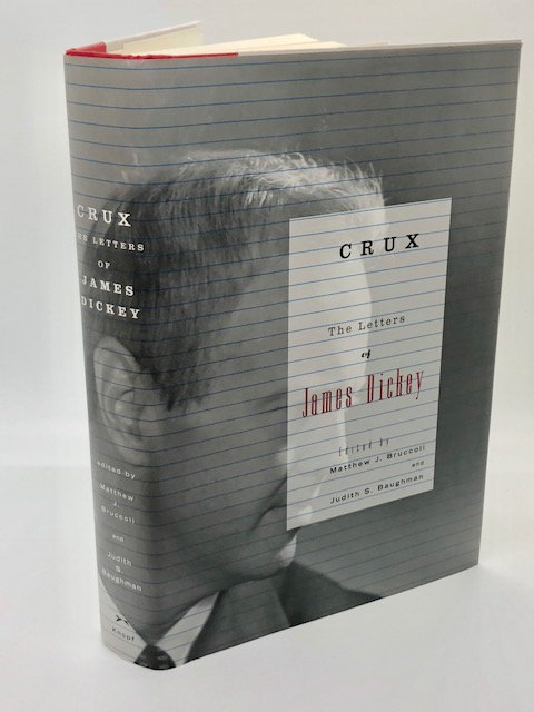 Crux: The Letters of James Dickey, Edited by Matthew J. Bruccoli