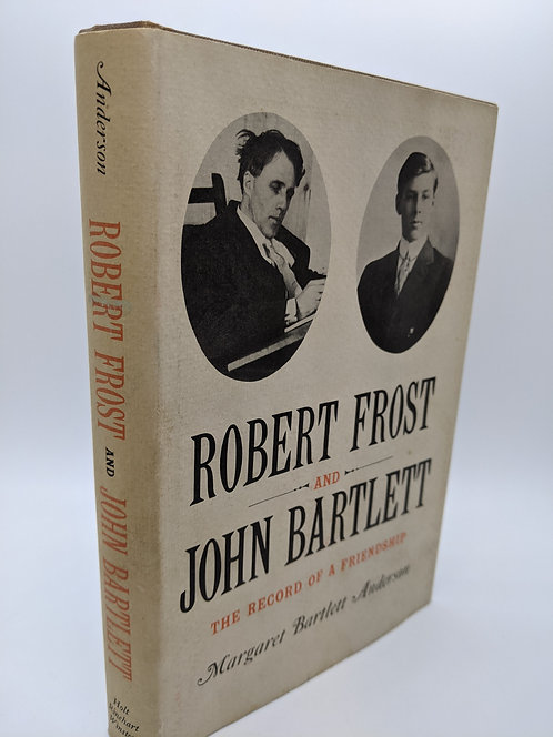 Robert Frost and John Bartlett: The Record of a Friendship