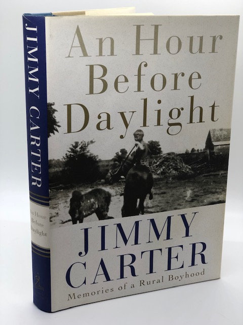 An Hour Before Daylight: Memories of a Rural Boyhood, by Jimmy Carter
