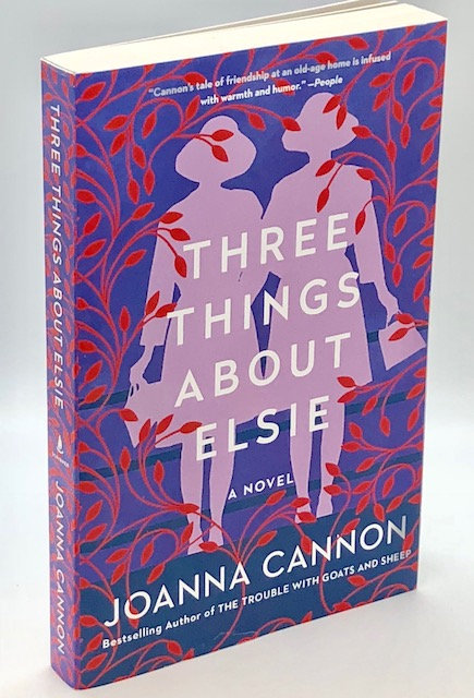Three Things About Elsie: A Novel, by Joanna Cannon