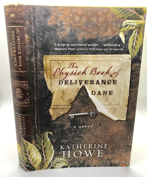 The Physick Book of Deliverance Dane: A Novel, by Katherine Howe