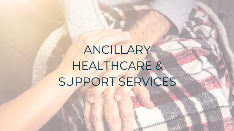 ANCILLARY HEALTHCARE & SUPPORT SERVICES