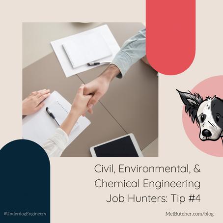 Civil, Environmental, and Chemical Engineering Job Hunters:  Tip #4