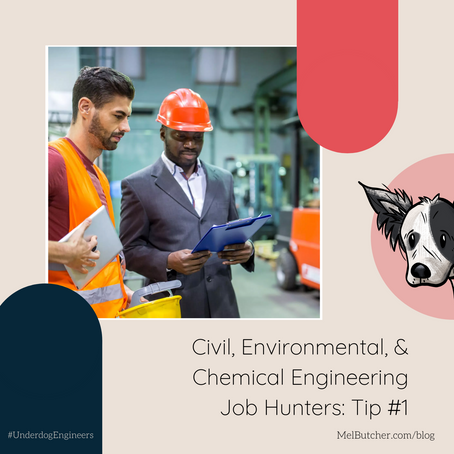Civil, Environmental, and Chemical Engineering Job Hunters:  Tip #1