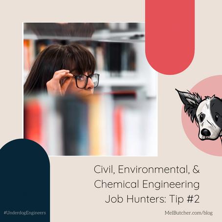 Civil, Environmental, and Chemical Engineering Job Hunters:  Tip #2