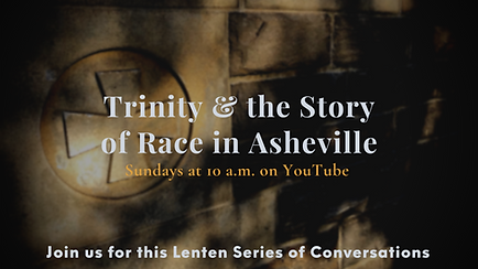 Trinity and the Story of Race in Ashevil