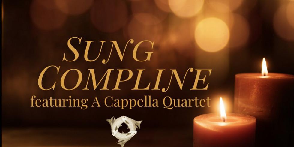 Sung Compline (featuring a Cappella Quartet)