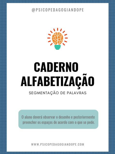 CADERNO ALFABETIZAÇÃO - SEGMENTAÇÃO DE PALAVRAS