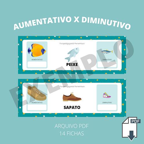 AUMENTATIVO X DIMINUTIVO