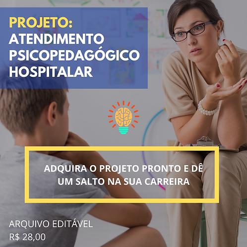 PROJETO: ATENDIMENTO PSICOPEDAGÓGICO HOSPITALAR