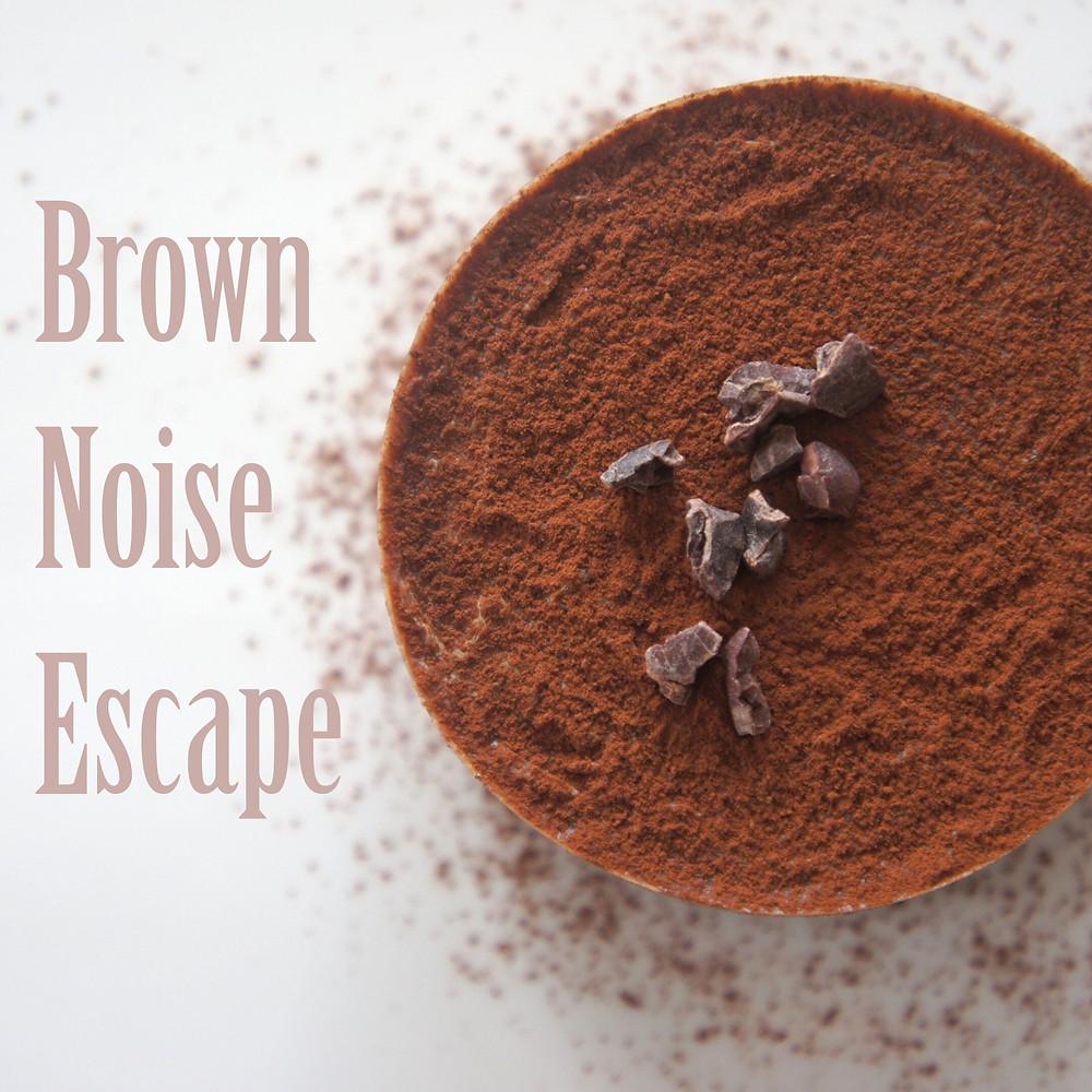 Brown Noise Escape