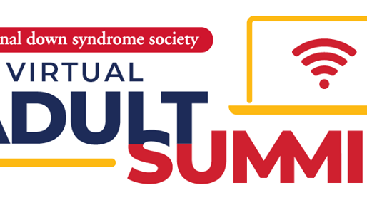 Caregivers of Adults with Down Syndrome Need This Info - NDSS' Virtual Adult Summit (2nd Half)