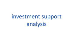 investment support analysis