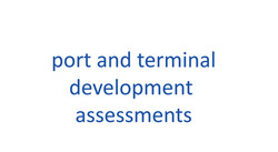 Port and terminal development assessments.jpg