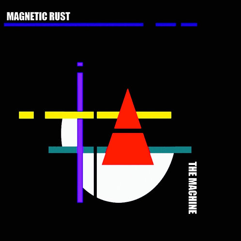 MAGNETIC RUST - The Machine (compact disc)