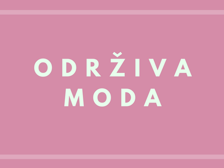 Šta je ODRŽIVA MODA? (sustaiable fashion)