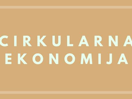 Šta je CIRKULARNA EKONOMIJA?