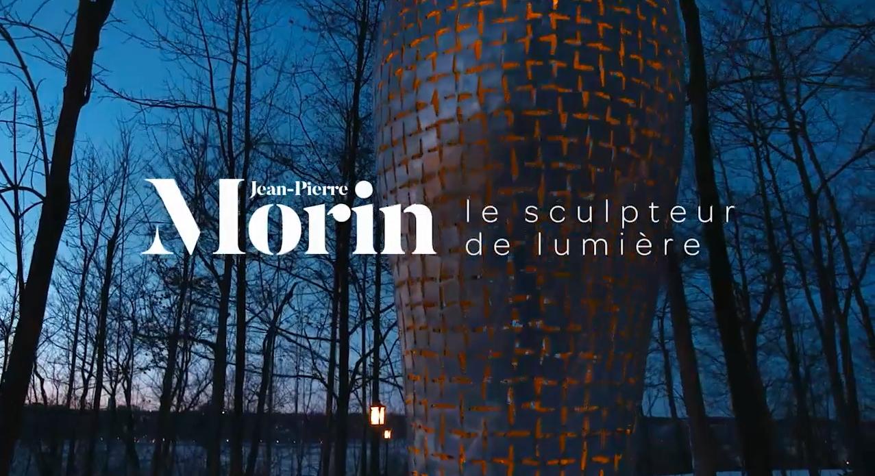 JP MORIN, LE SULPTEUR DE LUMIÈRE