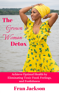 The Grown Woman Detox Achieve Optimal He