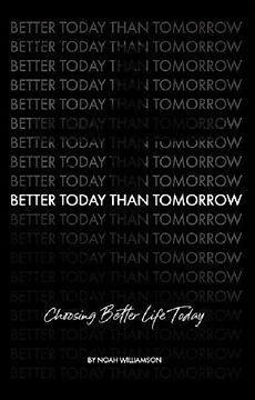 Better Today Than Tomorrow Noah Williams