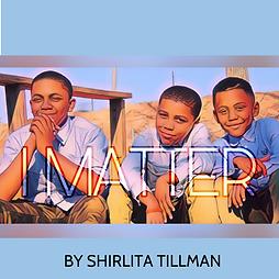 I MATTER SHIRLITA TILLMAN FRONT COVER.pn