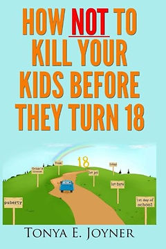 How NOT to Kill Yor Kids Before They Turn 18