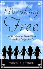 Breaking Free by Tonya E. Joyner cover
