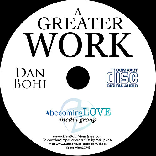A Greater Work - Dan Bohi