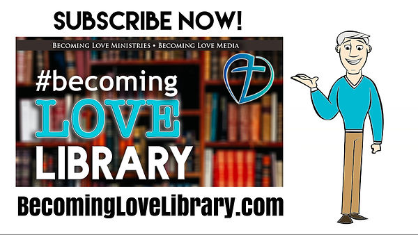SUBSCRIBE BECOMING LOVE LIBRARY end scre