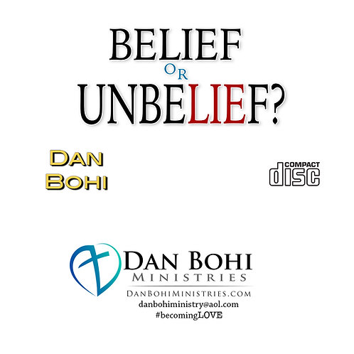 Dan Bohi - Belief or Unbelief? - CD