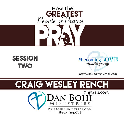 Craig Rench - How The Greatest People of Prayer Pray (SESSION 02) - MP3