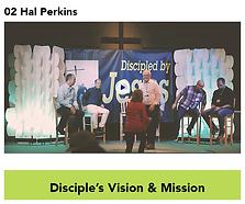 02 Disciple's Vision & Mission - Hal Per