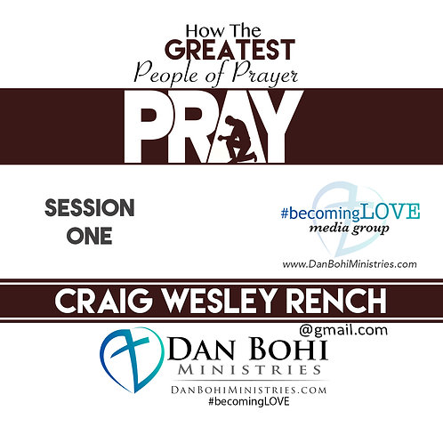 Craig Rench - How The Greatest People of Prayer Pray (SESSION 01) - MP3