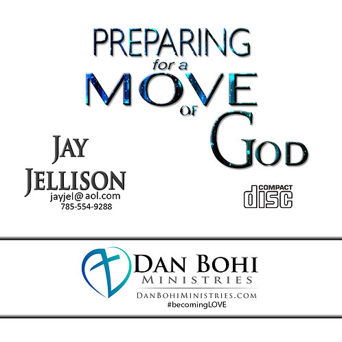 Jay Jellison - Preparing for a Move of God - CD