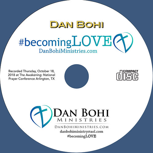 Dan Bohi - Becoming Love - 2018 Awakening Prayer Conference - CD