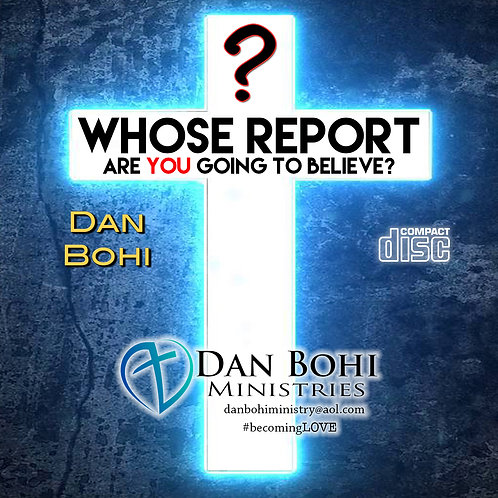 Dan Bohi - Whose Report Are You Going To Believe? - CD