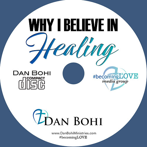 Dan Bohi - Why I Believe In Healing - MP3