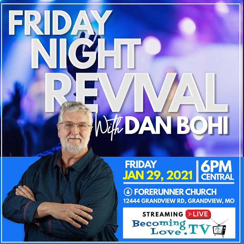 FRIDAY NIGHT REVIVAL w/Dan Bohi • Jan. 29, 2021
